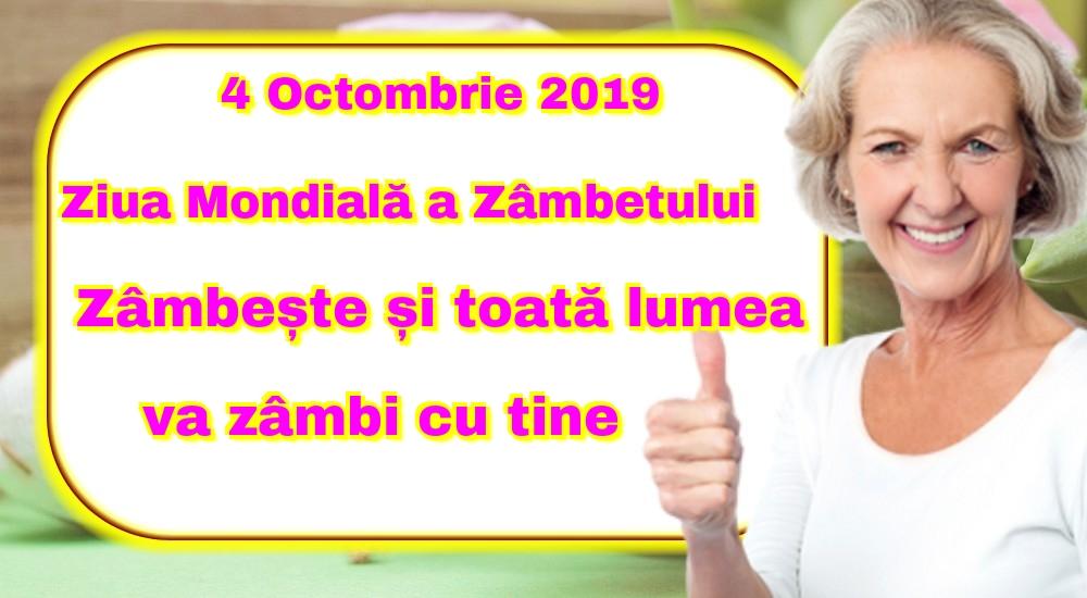Ziua Zâmbetului 4 Octombrie 2019 Ziua Mondială a Zâmbetului Zâmbește și toată lumea va zâmbi cu tine