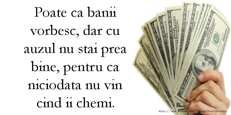 Mesaje de 1 Aprilie - Poate ca banii vorbesc, dar cu auzul nu stai prea bine - mesajeurarifelicitari.com