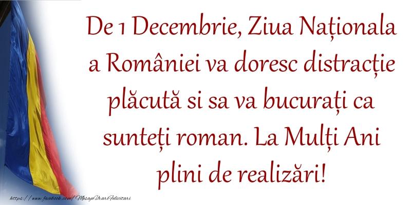 De 1 Decembrie, Ziua Naționala a României va doresc distracție plăcută si sa va bucurați ca sunteți roman