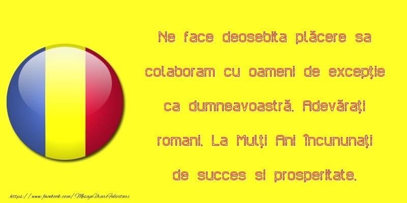 Adevărați romani. La Mulți Ani încununați de succes si prosperitate.