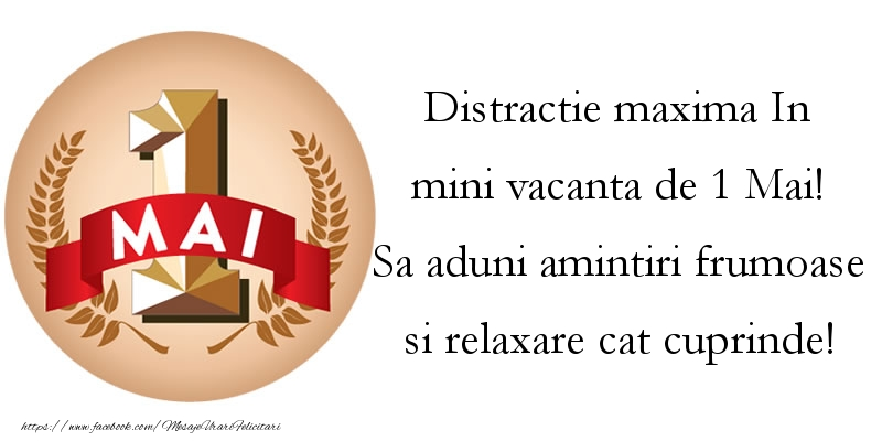 Mesaje de 1 Mai - Distractie maxima in mini vacanta de 1 Mai! - mesajeurarifelicitari.com
