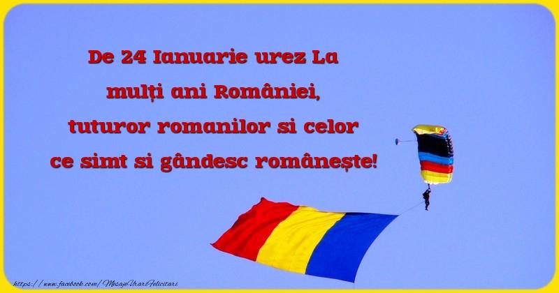De 24 Ianuarie urez La mulți ani României, tuturor romanilor si celor ce simt si gândesc românește!