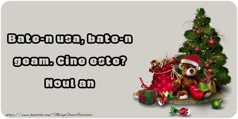 Mesaje de Anul Nou - Bate-n usa, bate-n geam. Cine este? Noul an - mesajeurarifelicitari.com