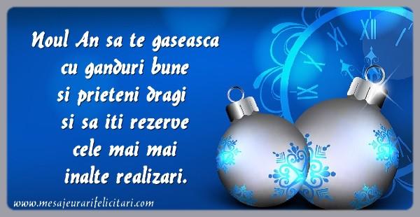 Mesaje de Anul Nou - Noul An sa te gaseasca cu ganduri bune si prieteni dragi si sa iti rezerve cele mai mai inalte realizari. - mesajeurarifelicitari.com