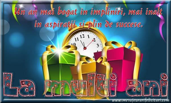 Un an mai bogat in impliniri, mai inalt in aspiratii si plin de succese. La multi ani!