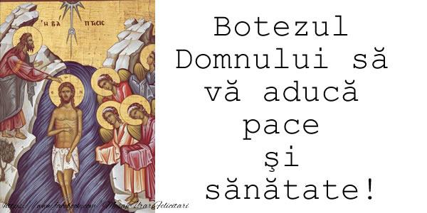 Mesaje de Boboteaza - Botezul Domnului sa va aduca pace si sanatate - mesajeurarifelicitari.com