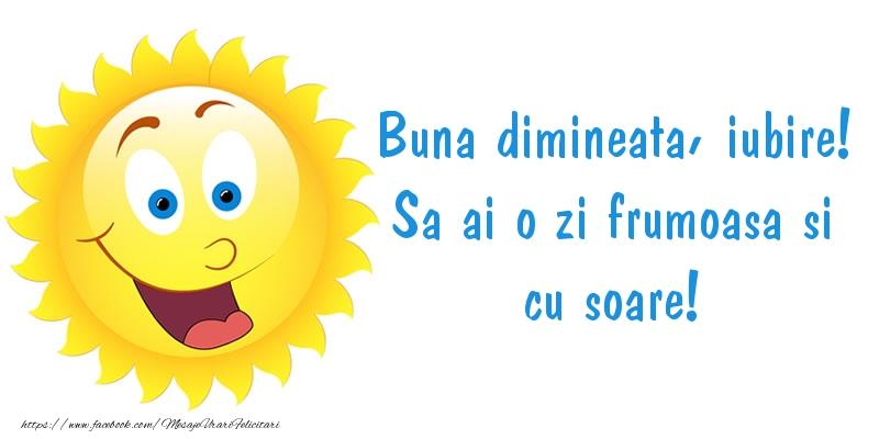 Mesaje de buna dimineata - Buna dimineata, iubire! Sa ai o zi frumoasa si cu soare! - mesajeurarifelicitari.com