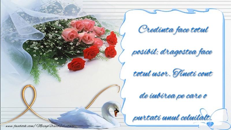 Mesaje de Casatorie - Credinta face totul posibil dragostea face totul usor - mesajeurarifelicitari.com