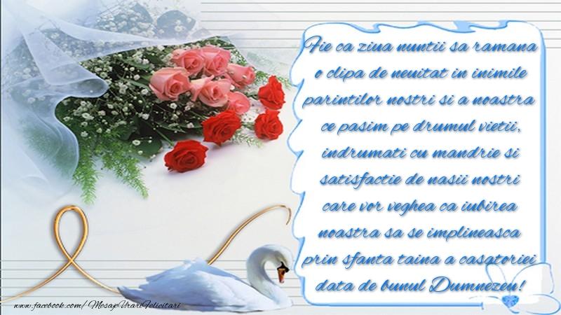 Mesaje de Casatorie - Fie ca ziua nuntii sa ramana o clipa de neuitat in inimile parintilor nostri si a noastra ce pasim pe drumul vietii - mesajeurarifelicitari.com