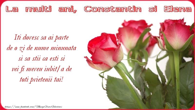 Mesaje de Sfintii Constantin si Elena - Iti doresc sa ai parte de o zi de nume minunata si sa stii ca esti si vei fi mereu iubit/a de toti prietenii tai! - mesajeurarifelicitari.com