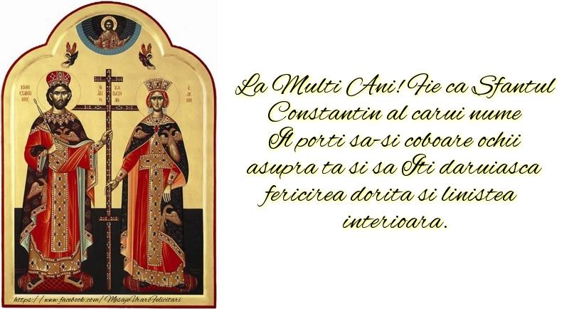 La Multi Ani! Fie ca Sfantul Constantin al carui nume Il porti sa-si coboare ochii asupra ta