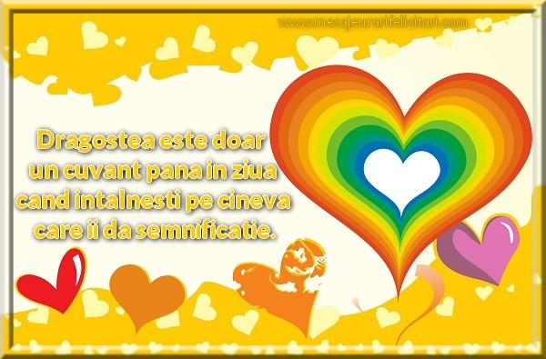 Dragostea este doar un cuvant pana in ziua cand intalnesti pe cineva care