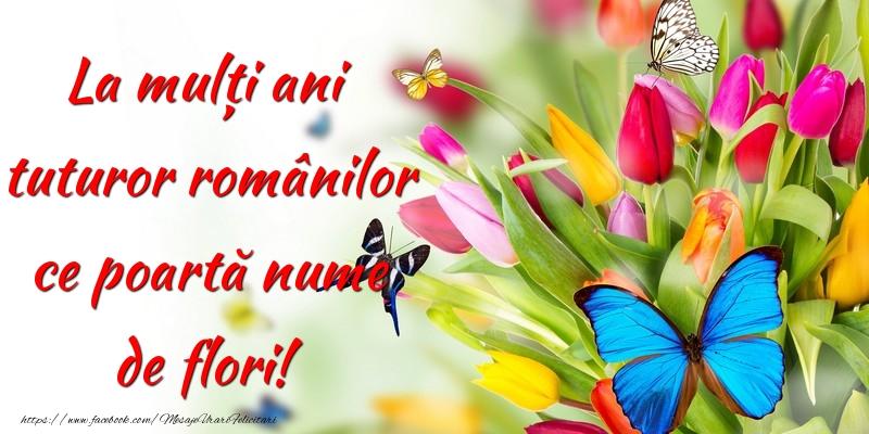 La mulți ani tuturor românilor ce poartă nume de flori!
