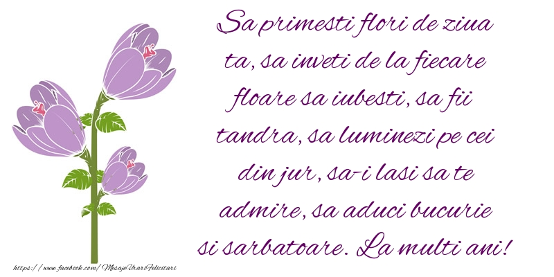 Sa primesti flori de ziua ta, Sa inveti de la fiecare floare sa iubesti