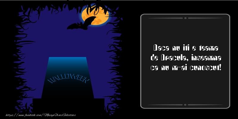 Daca nu iti e teama de Dracula, inseamna ca nu m-ai cunoscut!
