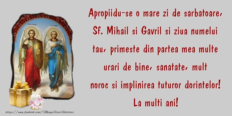 Apropiidu-se o mare zi de sarbatoare, Sf. Mihail si Gavril