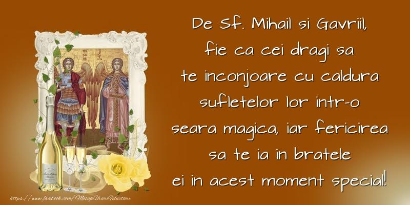 De Sf. Mihail si Gavriil, fie ca cei dragi