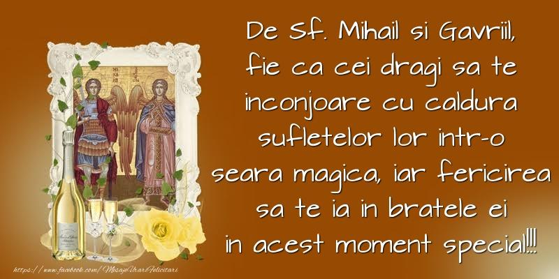 De Sf. Mihail si Gavriil, fie ca cei dragi sa te inconjoare cu caldura sufletelor