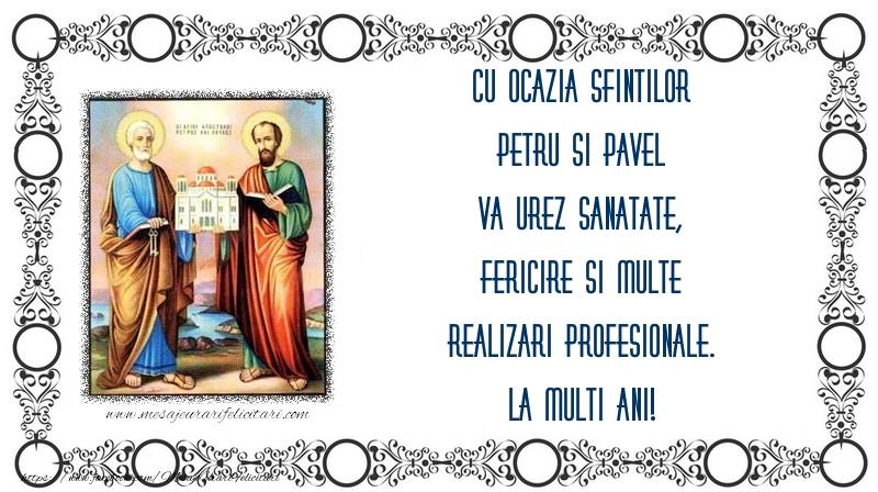 Cu ocazia Sfintilor Petru si Pavel va urez sanatate