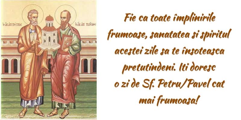 Iti doresc o zi de Sf. Petru/Pavel cat mai frumoasa!