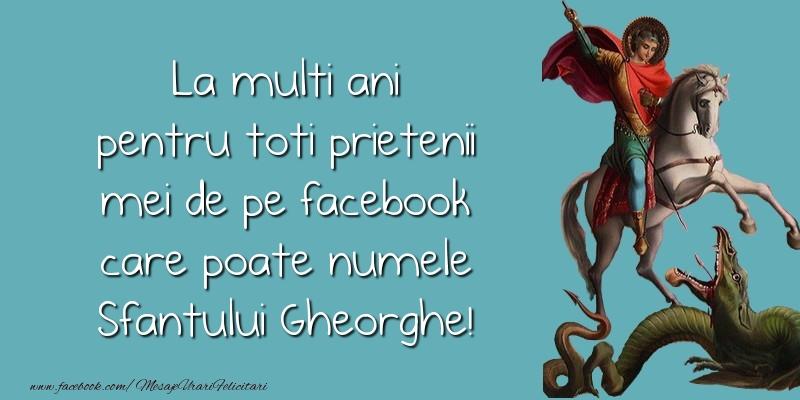 Mesaje de Sfantul Gheorghe - La multi ani pentru toti prietenii mei de pe facebook - mesajeurarifelicitari.com