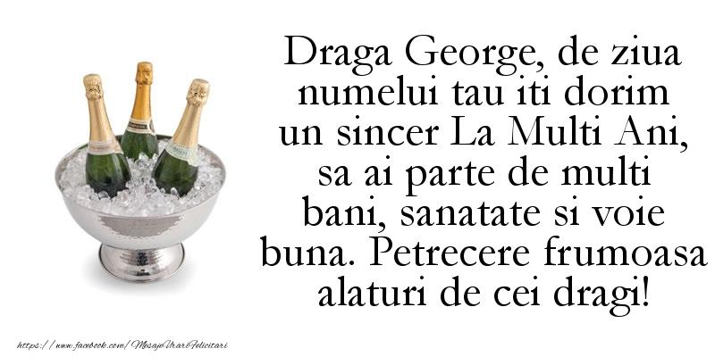 Draga George, de ziua numelui tau iti dorim un sincer La Multi Ani