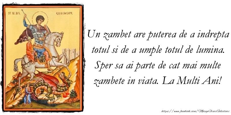 Mesaje de Sfantul Gheorghe - Un zambet are puterea de a indrepta totul si de a umple totul de lumina. - mesajeurarifelicitari.com