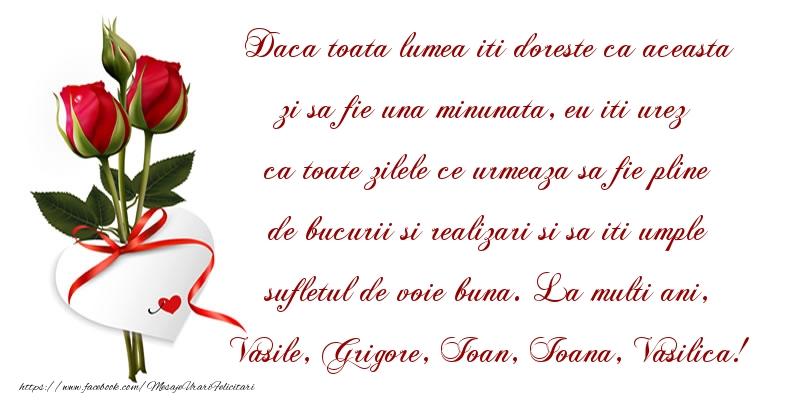 La multi ani, Vasile, Grigore, Ioan, Ioana, Vasilica!