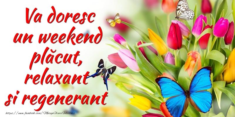 Mesaje de Weekend - Va doresc un weekend plăcut - mesajeurarifelicitari.com