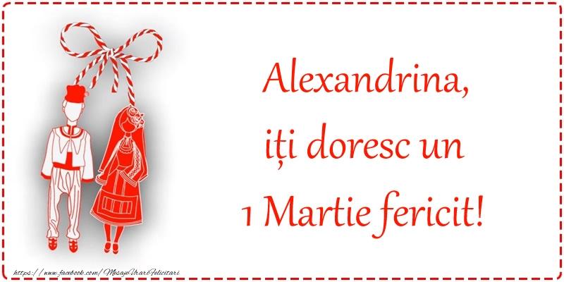 Felicitari de 1 Martie - Alexandrina, iți doresc un 1 Martie fericit!