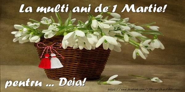 Felicitari de 1 Martie - La multi ani de 1 Martie! pentru Deia