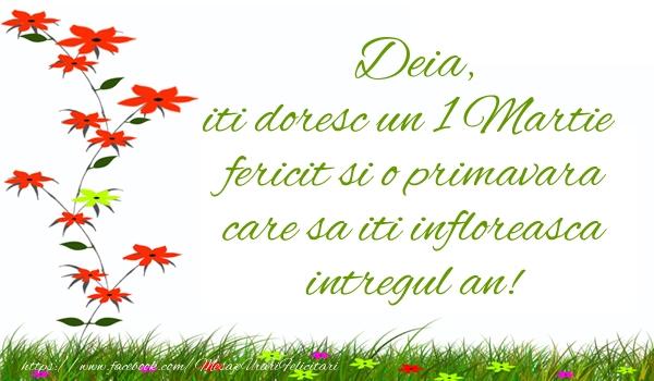 Felicitari de 1 Martie - Deia iti doresc un 1 Martie  fericit si o primavara care sa iti infloreasca intregul an!