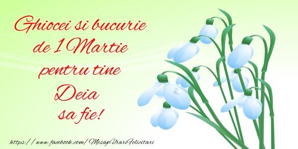 Felicitari de 1 Martie - Ghiocei si bucurie de 1 Martie pentru tine Deia sa fie!