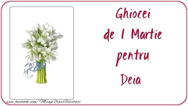 Felicitari de 1 Martie - Ghiocei de 1 Martie pentru Deia