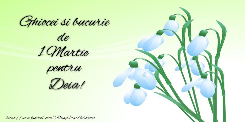 Felicitari de 1 Martie - Ghiocei si bucurie de 1 Martie pentru Deia!