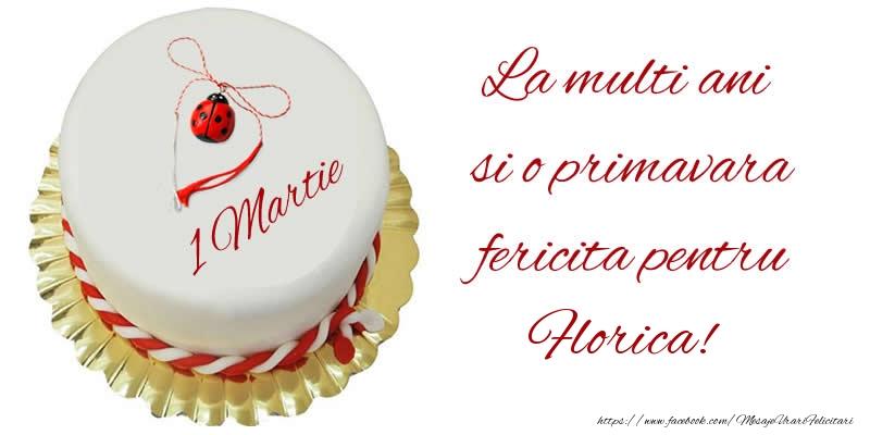Felicitari de 1 Martie - La multi ani  si o primavara fericita pentru Florica!