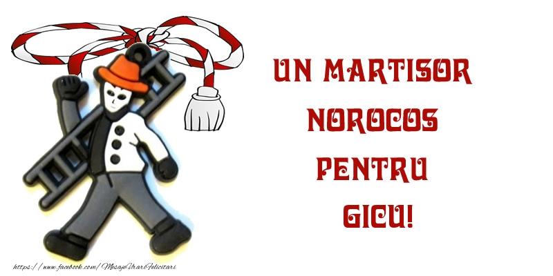 Felicitari de 1 Martie - Un martisor norocos pentru Gicu!