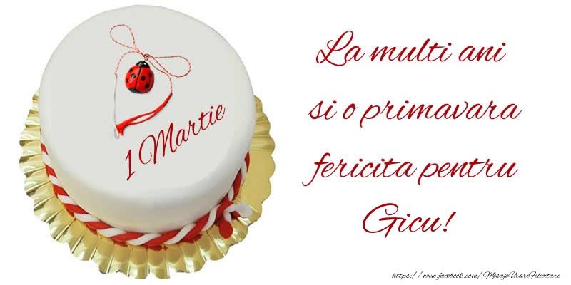 Felicitari de 1 Martie - La multi ani  si o primavara fericita pentru Gicu!