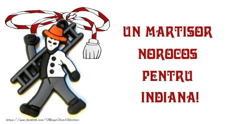 Felicitari de 1 Martie - Un martisor norocos pentru Indiana!