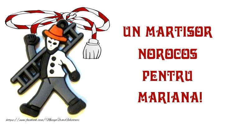 Felicitari de 1 Martie - Un martisor norocos pentru Mariana!