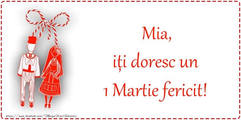 Felicitari de 1 Martie - Mia, iți doresc un 1 Martie fericit!