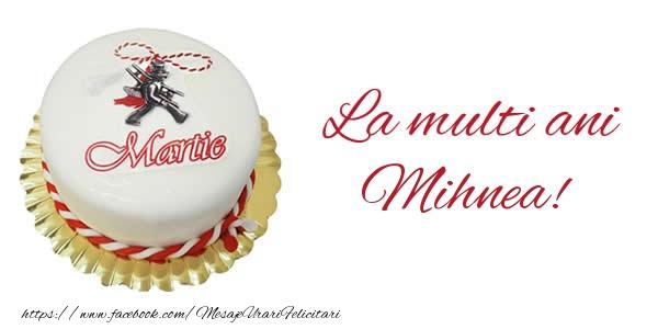 Felicitari de 1 Martie - 1 martie La multi ani  Mihnea!