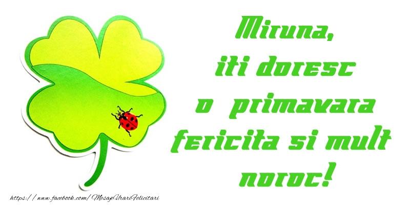 Felicitari de 1 Martie - Miruna iti doresc o primavara fericita si mult noroc!
