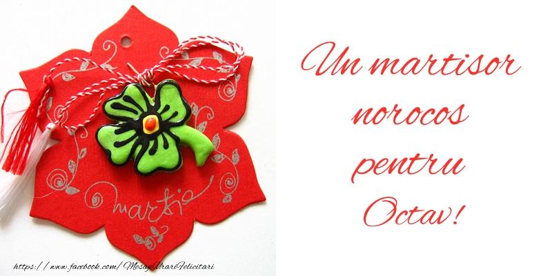 Felicitari de 1 Martie - Un martisor norocos pentru Octav!