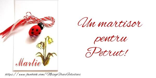 Felicitari de 1 Martie - Un martisor pentru Petrut!