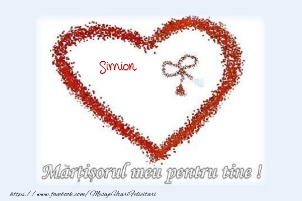 Felicitari de 1 Martie - Martisorul meu pentru tine Simion