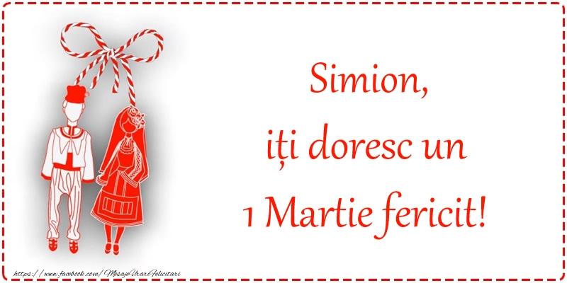 Felicitari de 1 Martie - Simion, iți doresc un 1 Martie fericit!