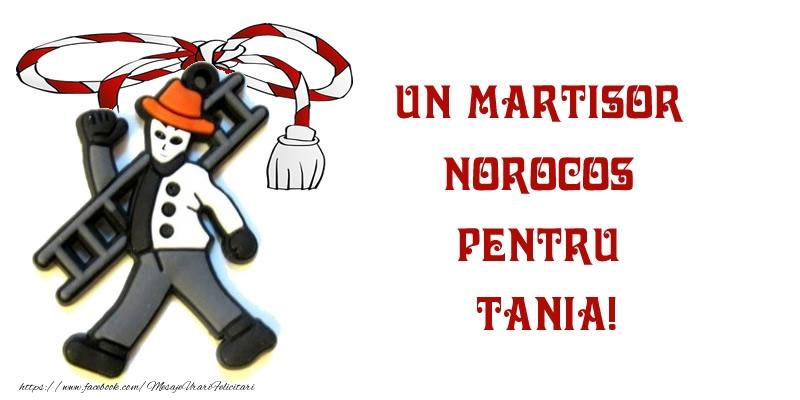 Felicitari de 1 Martie - Un martisor norocos pentru Tania!