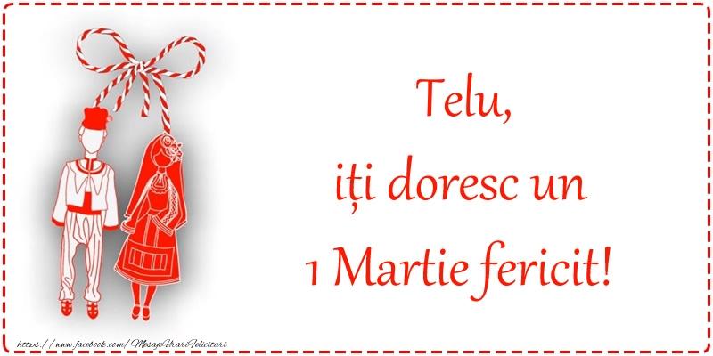 Felicitari de 1 Martie - Telu, iți doresc un 1 Martie fericit!