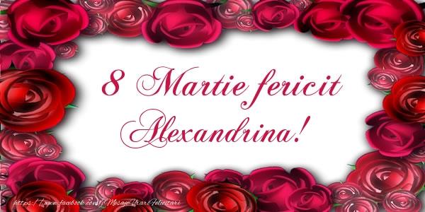 Felicitari de 8 Martie - 8 Martie Fericit Alexandrina!